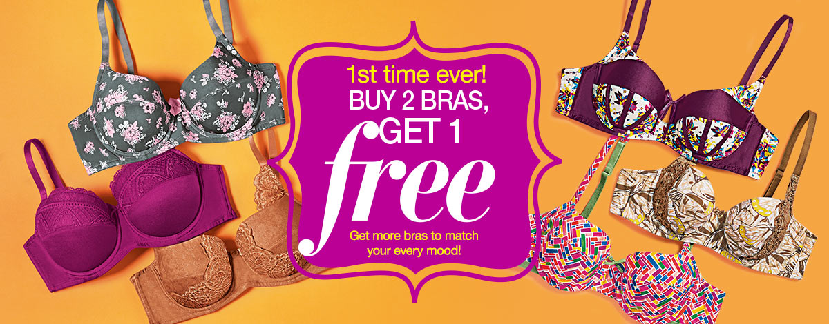 First time ever! Buy 2 Get 1 Free Bra!